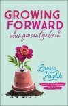 Growing Forward When You Can't Go Back She Blossoms Laurie Pawlik